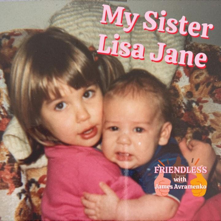 Lisa Jane (My Big Sister!)