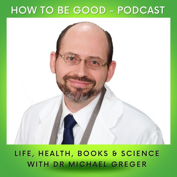 Life, Health, Books and Science with Dr Michael Greger