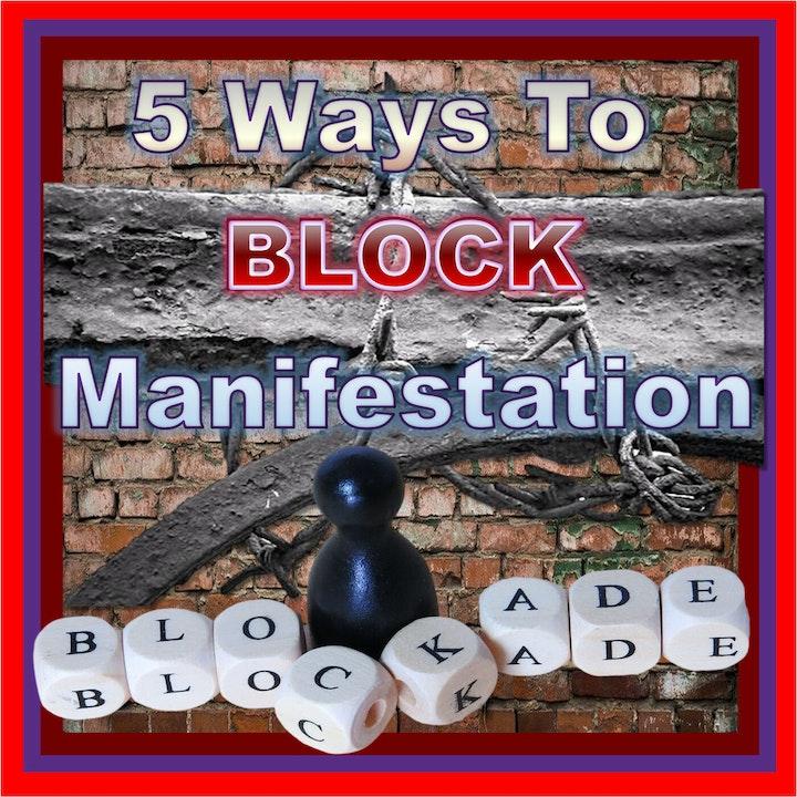 5 Ways to BLOCK Manifestation