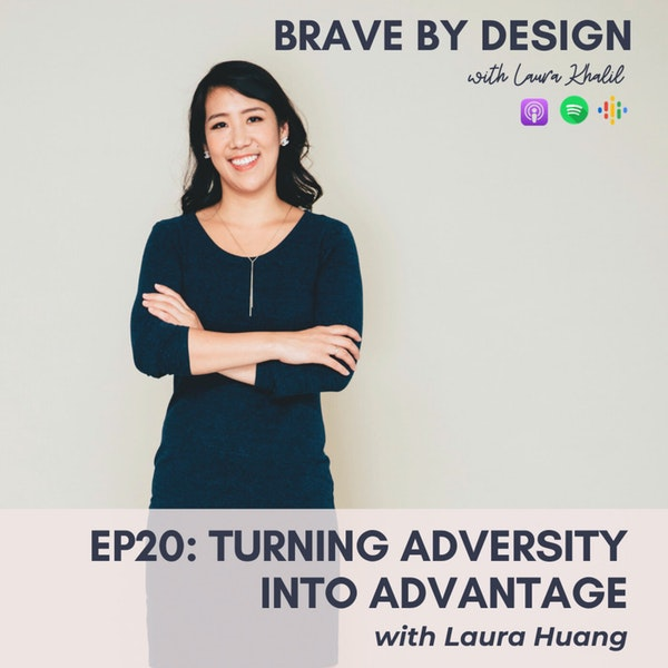 Turning Adversity into Advantage with Laura Huang