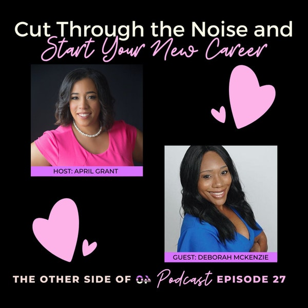 Cut Through the Noise and Start Your New Career with Deborah McKenzie