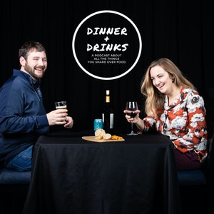 Dinner Plus Drinks Podcast