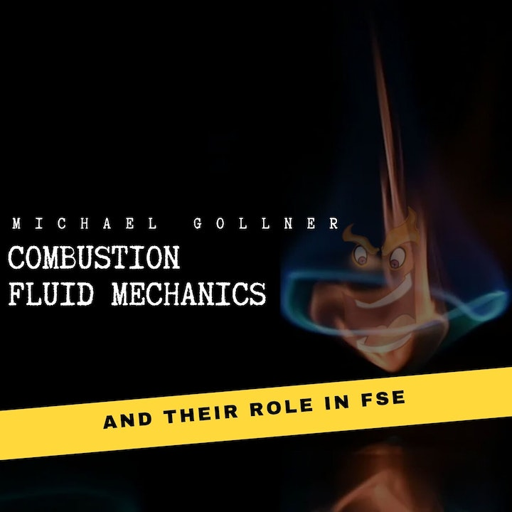 022 - Combustion, fluid mechanics and fire safety engineering with Michael Gollner
