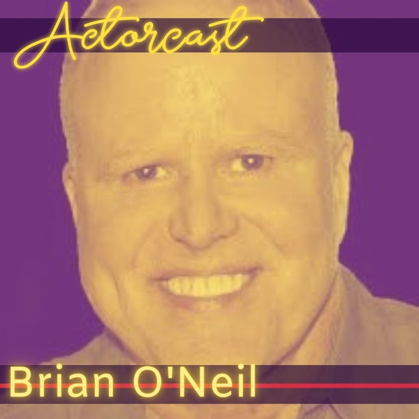 Brian O'Neil: Author & Coach, Acting as a Business | Episode 021 Image