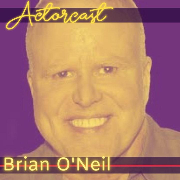 Brian O'Neil: Author & Coach, Acting as a Business | Episode 021