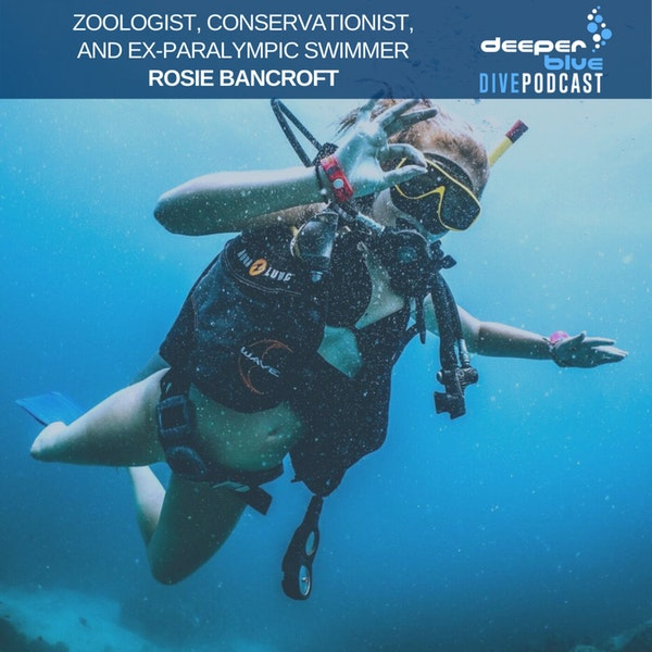 I Don't Need Two Legs to Be a Great Diver with ex-Paralympic Swimmer Rosie Bancroft, and How to Save the World's Coral Reefs in Your Next Shower with Annie Crawley Image