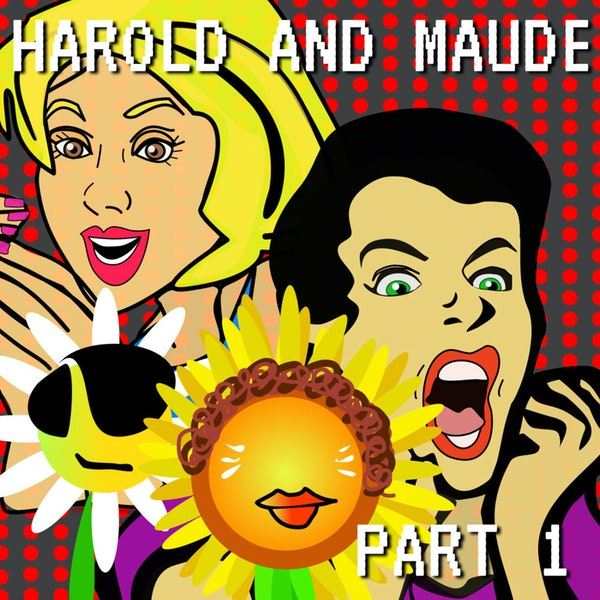 Harold And Maude Part 1 Image
