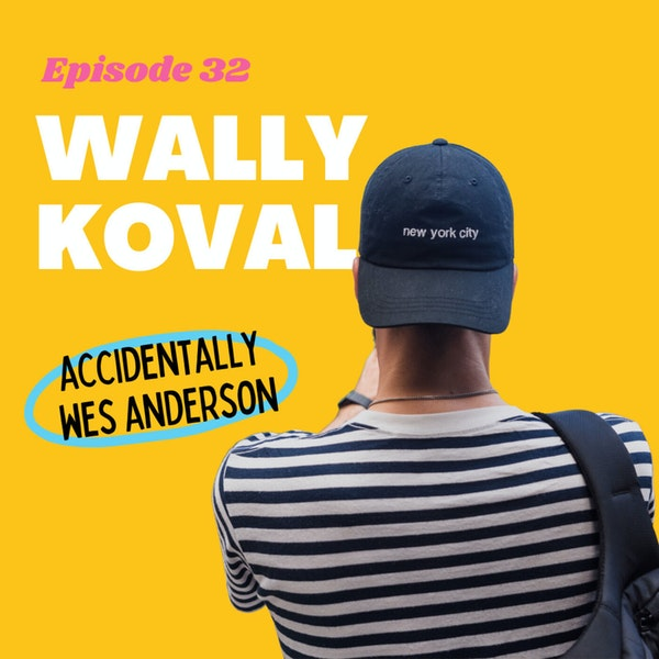 #32 - Accidentally Wes Anderson: From Travel Photos to New York Times Bestseller with Founder Wally Koval Image