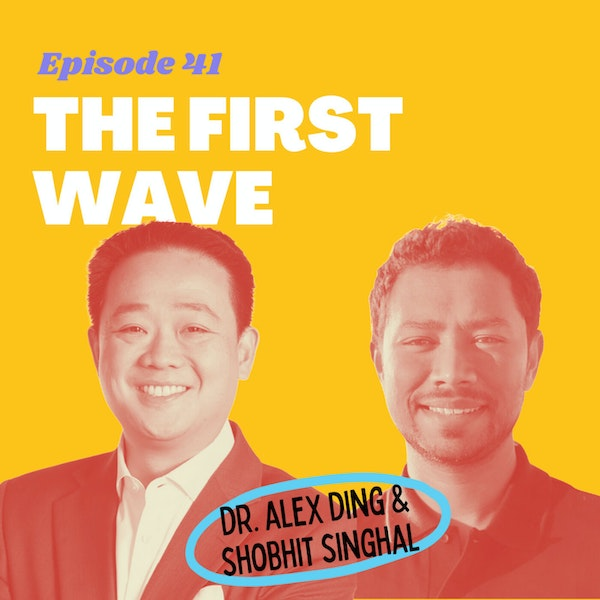 #41 - Tackling the Great PPE Shortage of 2020 with Dr. Alex Ding and Shobhit Singhal