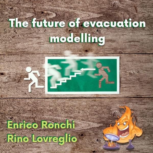 016 - The future of evacuation modelling with Enrico Ronchi and Ruggiero Lovreglio