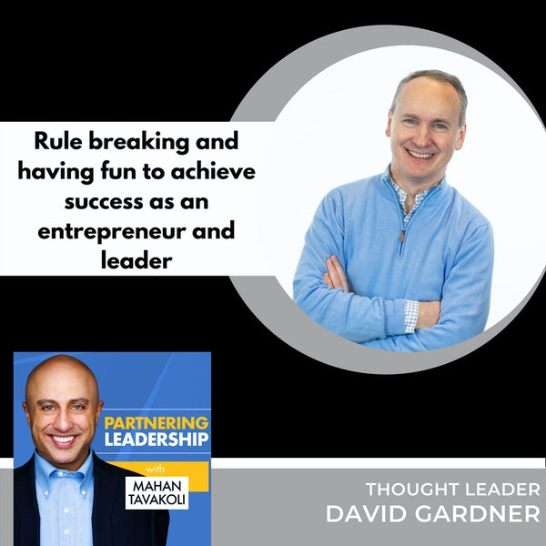 Rule breaking to achieve success as an entrepreneur and leader with David Gardner | Changemaker Image