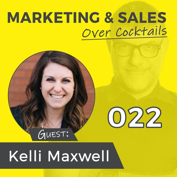 022: Are your Social Media Marketing Efforts Authentic, or Salesy? with Kelli Maxwell Image