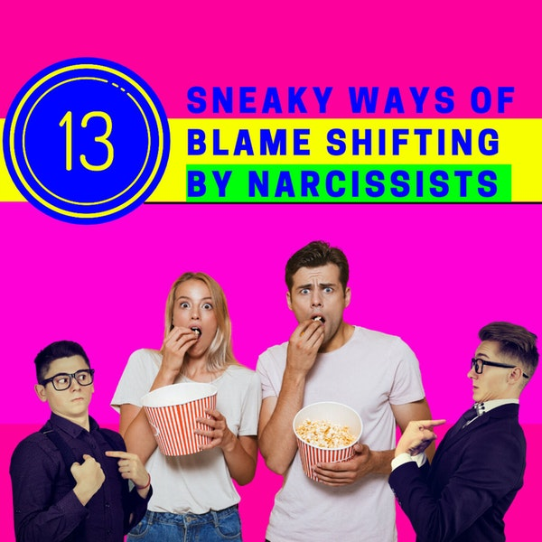 13 sneaky ways of narcissists and blame-shifting Image