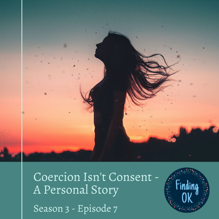 Coercion Isn't Consent - A Personal Story