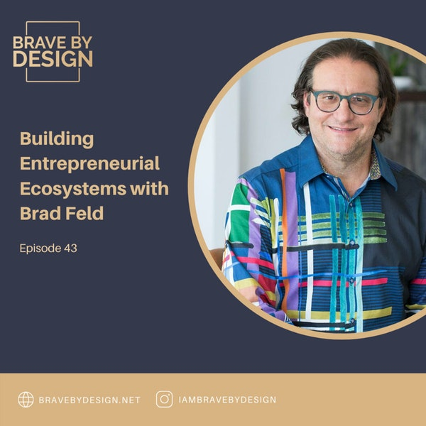 Thinking Like a Visionary Entrepreneur and Building Entrepreneurial Ecosystems with Brad Feld