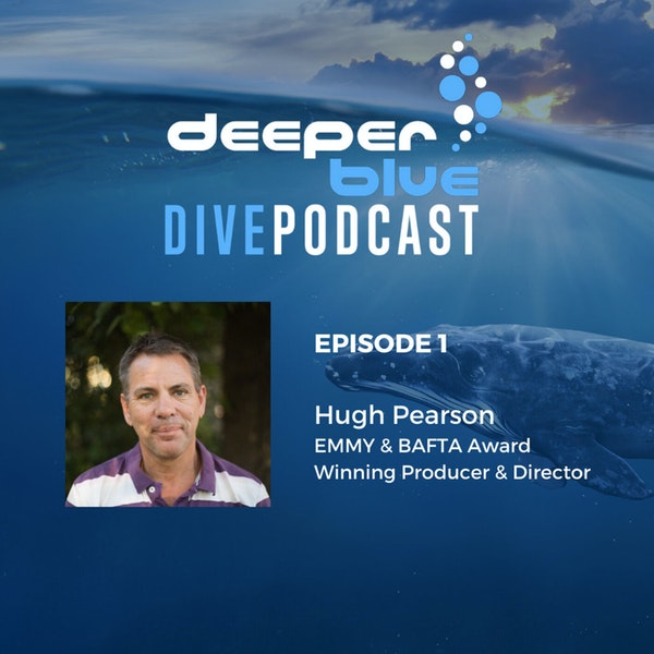 """Welcome to the DeeperBlue Podcast, and """"Our Planet"""" underwater filmmaker Hugh Pearson Image"""