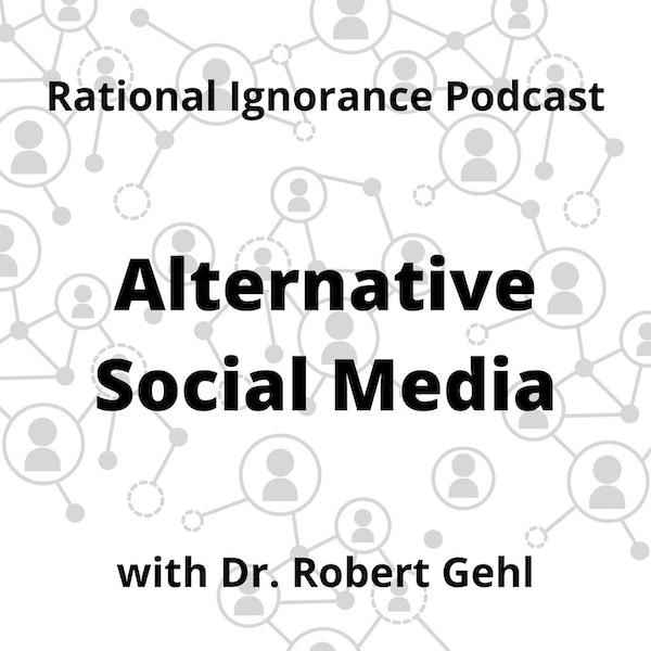 Alternative Social Media with Robert Gehl