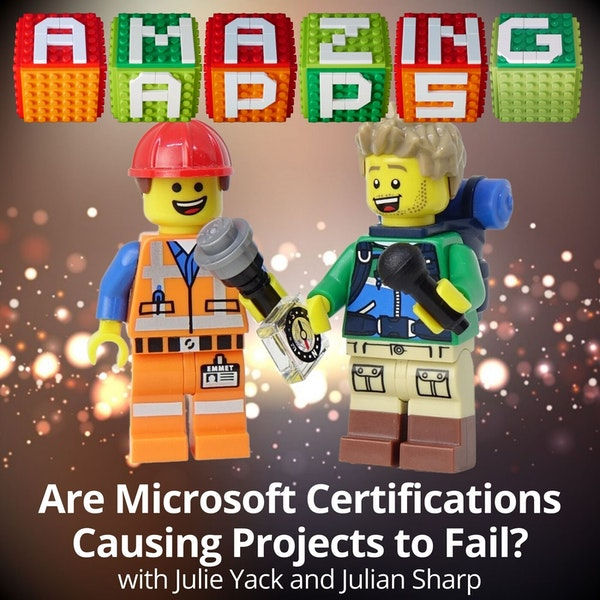 Are Microsoft Certifications Causing Projects to Fail? with Julie Yack and Julian Sharp