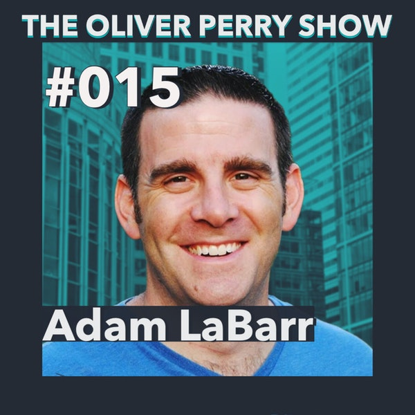 015. Why Are You Doing Real Estate? - Adam Labarr