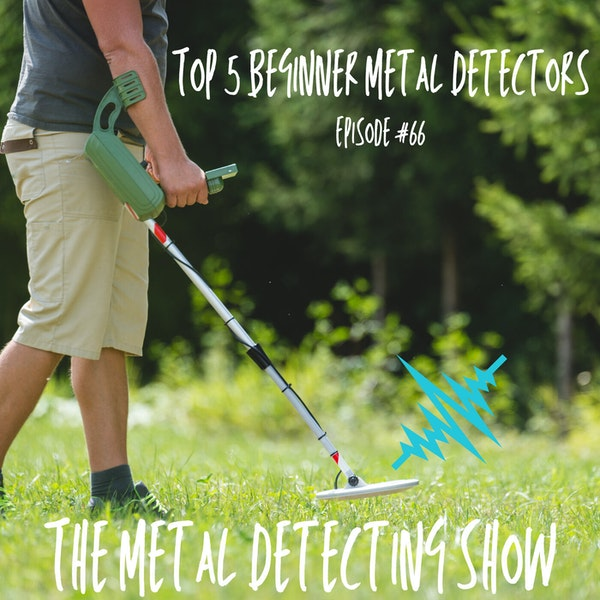 Top 5 Beginner Metal Detectors 2021 Image