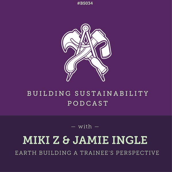 Earth Building a trainee's perspective - Miki Z & Jamie Ingle Image