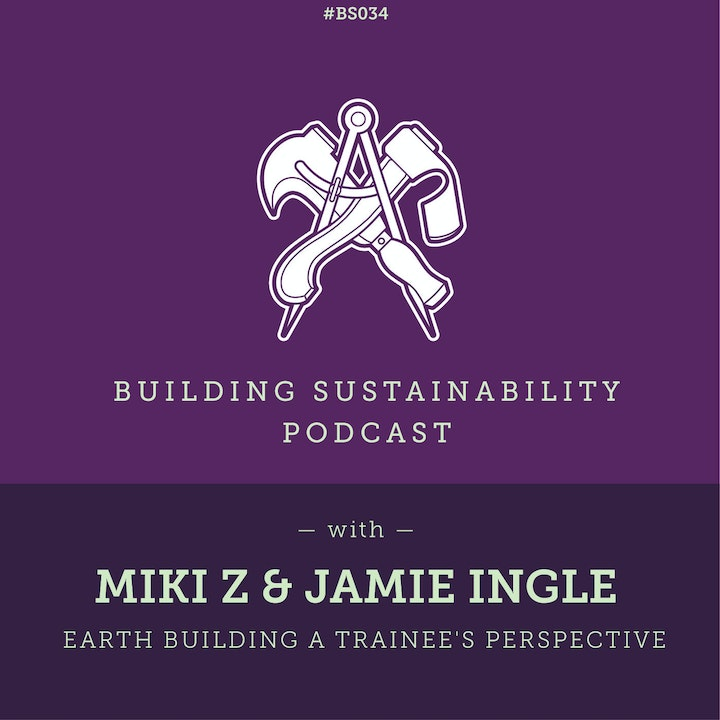 Earth Building a trainee's perspective - Miki Z & Jamie Ingle