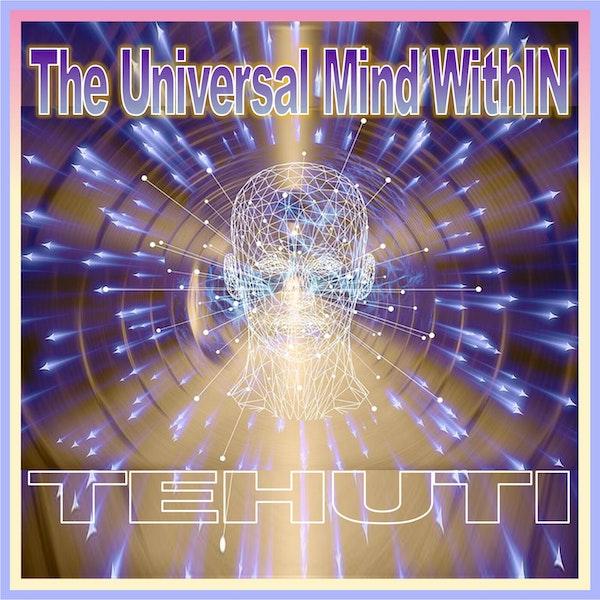 The Universal Mind WithIN (Tehuti) Image