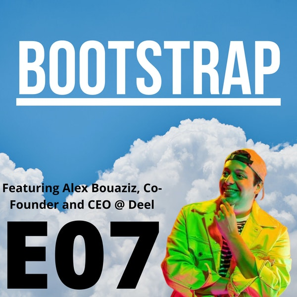 E07: What's the Deel with Bootstrap? Featuring Alex Bouaziz of Deel Image