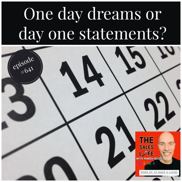 641. One day or day one? Turn your dreams into reality by flipping those two words. Image