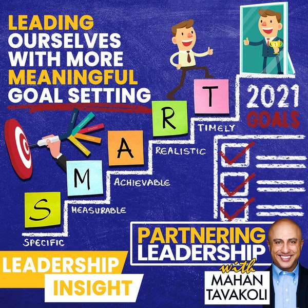 Leading ourselves with more meaningful goal setting | Leadership Insight Image