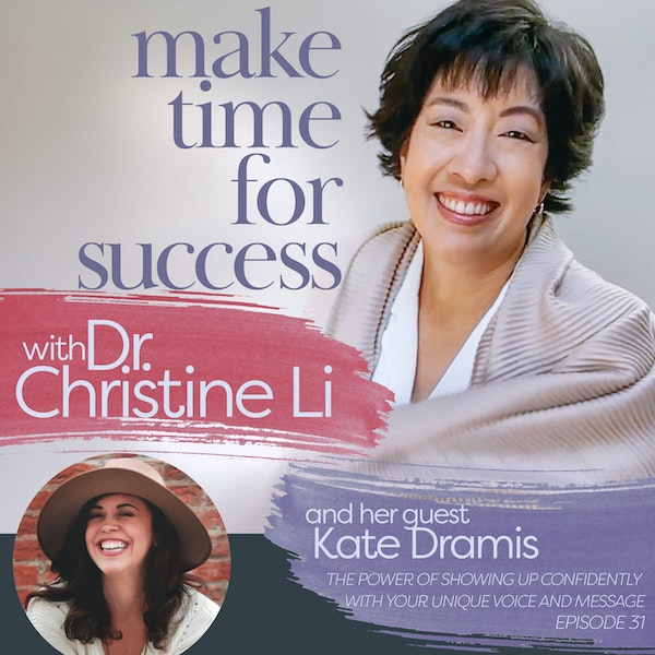 The Power of Showing Up Confidently with Your Unique Voice and Message with Kate Dramis Image