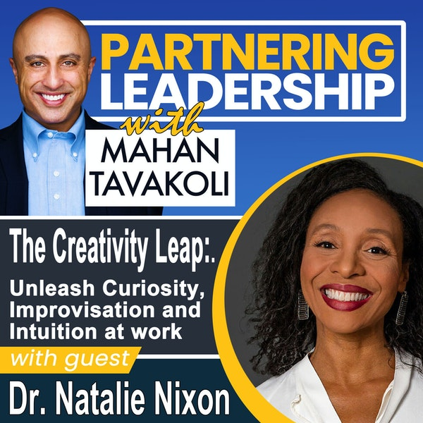 The Creativity Leap: Unleash Curiosity, Improvisation and Intuition at Work with Dr. Natalie Nixon   Global Thought Leader Image