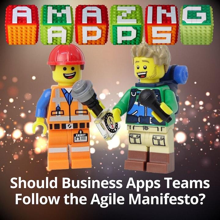 Should Business Apps Teams Follow the Agile Manifesto?