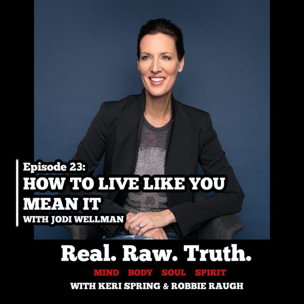 023: How To Live Like You Mean It with Jodi Wellman Image