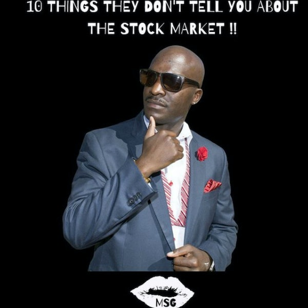Season 3 Episode 2: 10 Things They Don't Tell You about the Stock Market