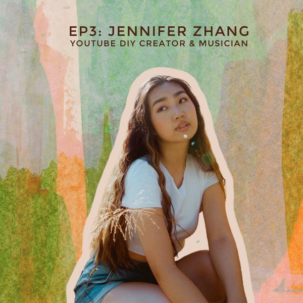 Growing Up in Front of 2.6 Million People with DIY YouTuber and Rising Artist Jennifer Zhang Image