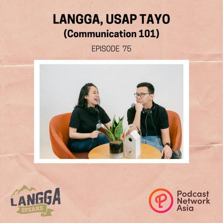 LSP 75: Langga, Usap Tayo (Communication 101)