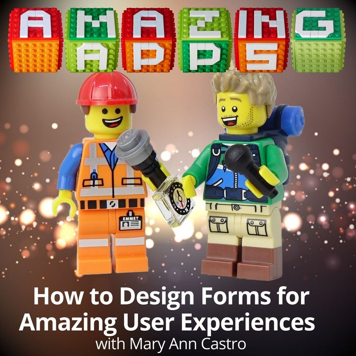 How to Design Forms for Amazing User Experiences with Mary Ann Castro