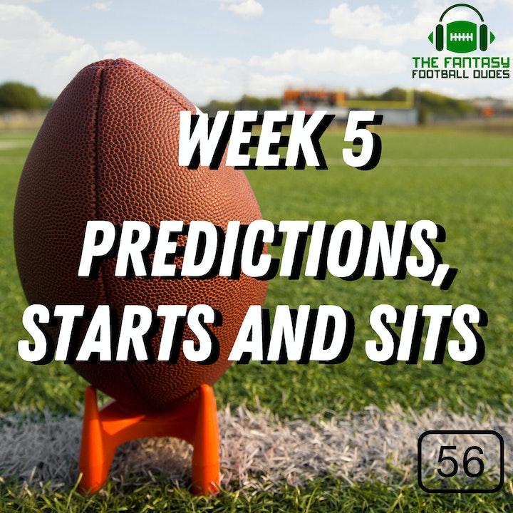 Week 5 Predictions + Starts and Sits+ Dak comparisons & News