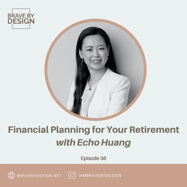 Financial Planning for Your Retirement with Echo Huang