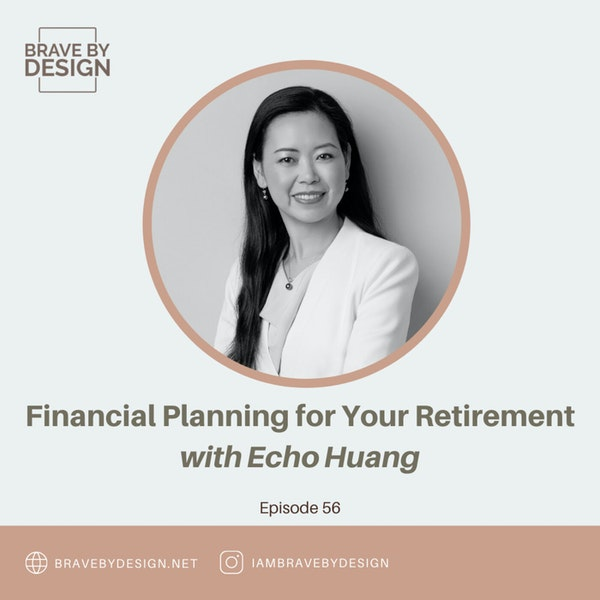 Financial Planning for Your Retirement with Echo Huang Image