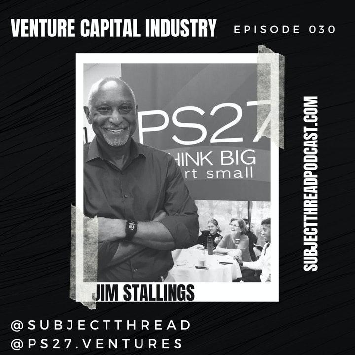 Venture Capital with Jim Stallings founder of PS27 Ventures EP 030