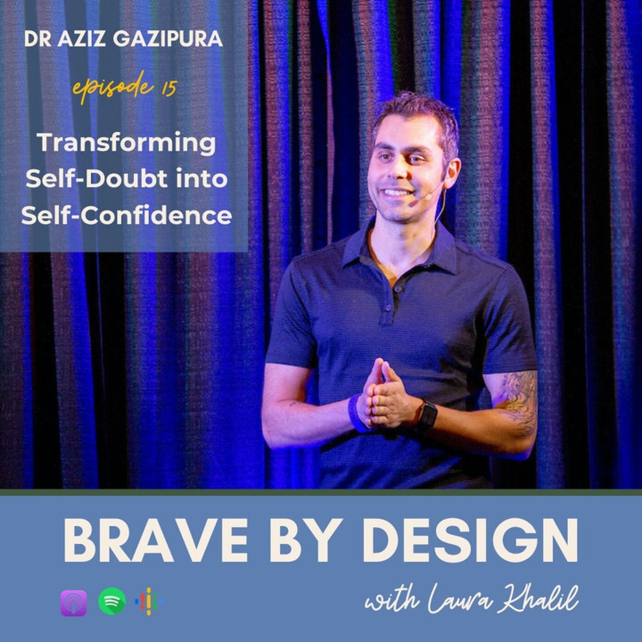 Transforming Self-Doubt into Self-Confidence with Dr Aziz Gazipura