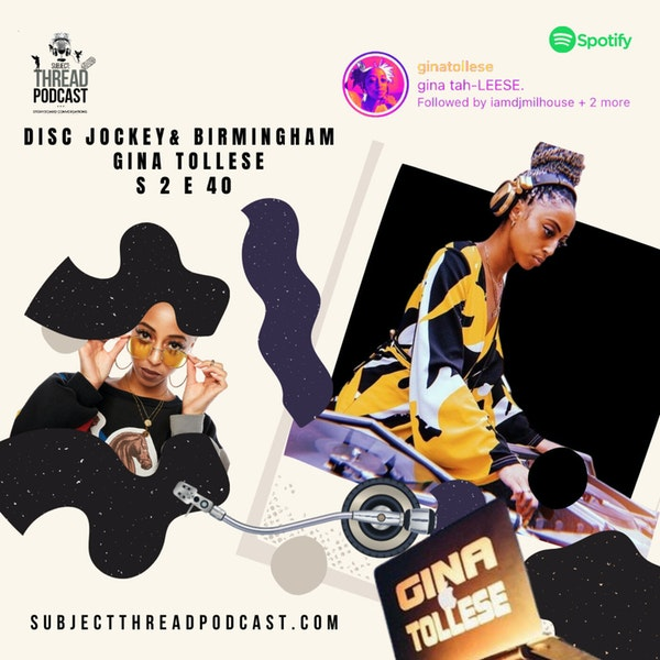 S 2 EP 40: Disk Jockey and Birmingham With Gina Tollese Image