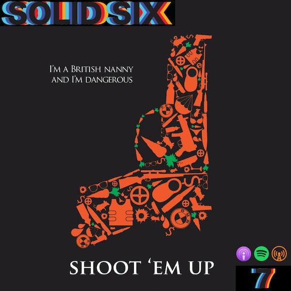 Episode 6: Action Meth Pt. 2 - Shoot 'Em Up