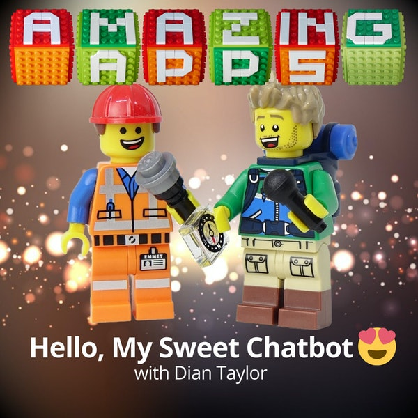 Hello, My Sweet Chatbot 🥰 with Dian Taylor