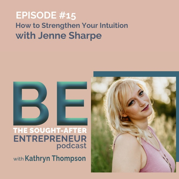 How to Strengthen Your Intuition and Tap into Your Feminine Energy with Jenne Sharpe