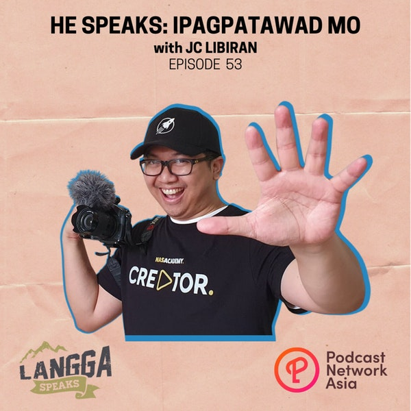 LSP 53: HE SPEAKS: Ipagpatawad Mo with JC Libiran Image