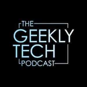 The Geekly Tech Podcast screenshot