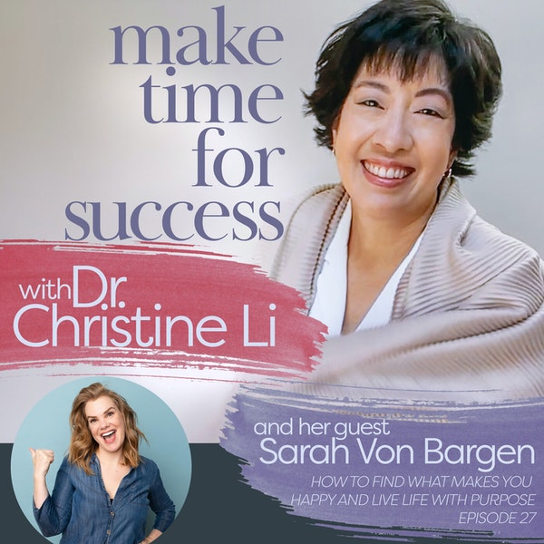 How to Find What Makes You Happy and Live Life with Purpose with Sarah Von Bargen Image